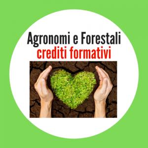AGRICOLTURA AGRONOMIA e GESTIONE del SUOLO e del VERDE URBANO - I corsi formativi accreditati per Agronomi e Dottori Forestali di Unione Professionisti sono riconosciuti da CONAF